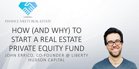How (and Why) to Start a Real Estate Private Equity Fund w/ John Errico tickets