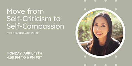 Moving from Self-Criticism to Self-Compassion Workshop for Teachers tickets