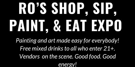 RO'S SHOP, SIP, PAINT, & EAT EXPO entradas