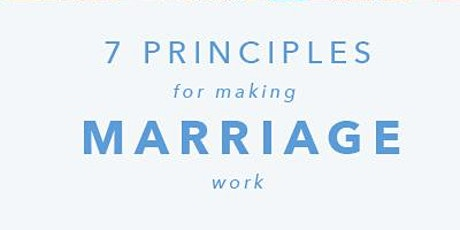 7 Principles for Making Marriage Work tickets