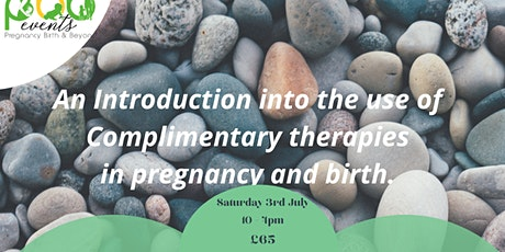 An introduction to complimentary therapies in pregnancy and birth tickets