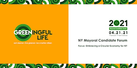 NY Mayoral Candidate Forum - Embracing a Circular Economy for NY tickets