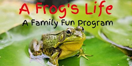 A Frog's Life - A Family Fun Program tickets