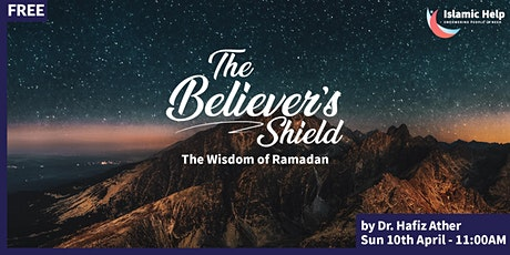 The Believer's Shield - The Wisdom of Ramadan tickets