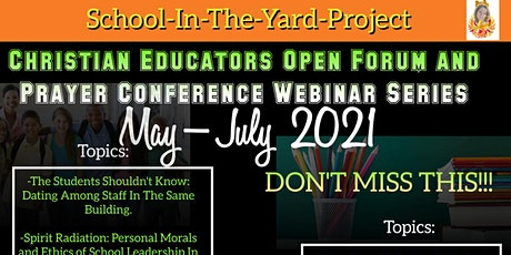 Christian Educators Open Forum and Prayer Conference Webinar Series tickets