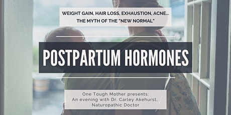 """Postpartum Hormones: the myth of the """"new normal"""" tickets"""