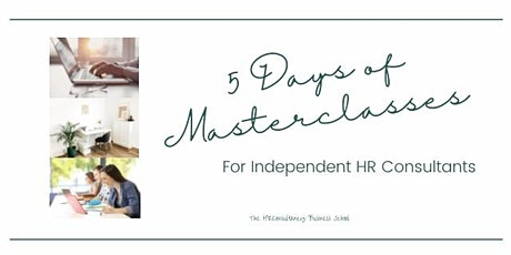 5 Days of Masterclasses for Independent HR Consultants tickets