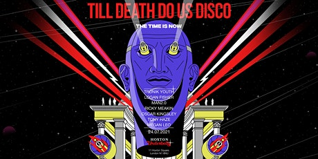Hoxton Square - UNDERBELLY - Presents Till Death Do Us Disco 5th Birthday tickets