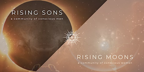 Rising Suns | Rising Moons : In-Person Men's and Women's Circles tickets
