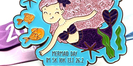 Mermaid Day 1M 5K 10K 13.1 26.2  -Participate from Home! tickets