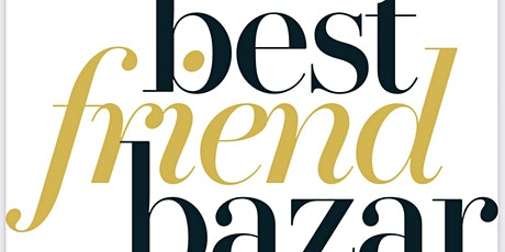 Best Friend Bazar 2021 ingressos