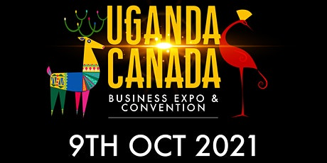 Uganda Canadian Business Expo & Convention 2021 Edition billets