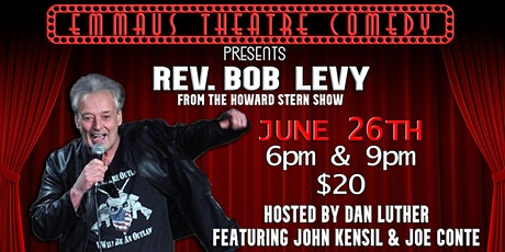 The Reverend Bob Levy ( From Howard Stern!) Headlines at The Emmaus Theatre tickets