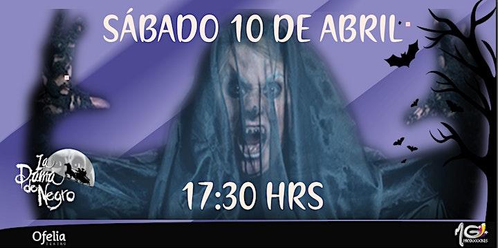 Imagen de La Dama de Negro S´abado 10 de abril a las 17:30 Hrs.