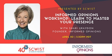 Informed Opinions Workshop: Learn to Master Your Presence tickets