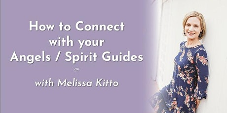 How to Connect with your Angels/ Spirit Guides tickets