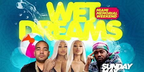 Wet Dreams - Miami Memorial Day Weekend Pool Party tickets