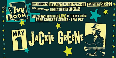 "Ivy Room's ""We Ain't Going Nowhere"" Concert Series feat. Jackie Greene tickets"
