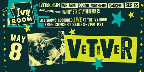 """Ivy Room's """"We Ain't Going Nowhere"""" Concert Series feat. Vetiver tickets"""