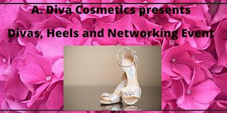 A. Diva Cosmetics presents Divas, Heels and Networking!!! tickets