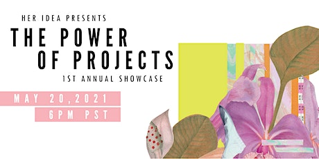 Her Idea Showcase 2021: The Power of Projects tickets