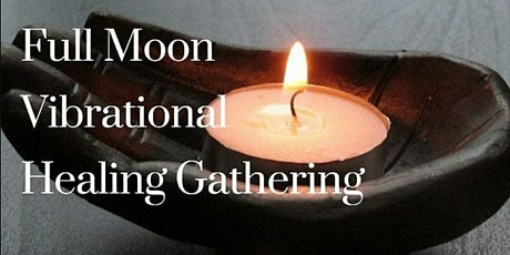 Full Moon Vibrational Healing Gatherings with Healing Queen (April) tickets