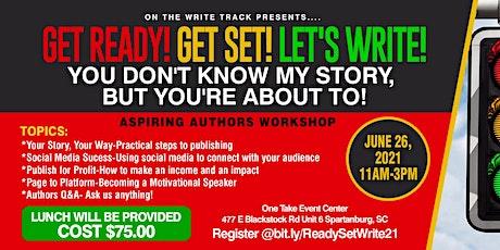 Get Ready! Get Set ! Let's Write! Aspiring Authors Workshop tickets