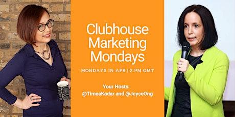 Clubhouse Marketing Mondays tickets