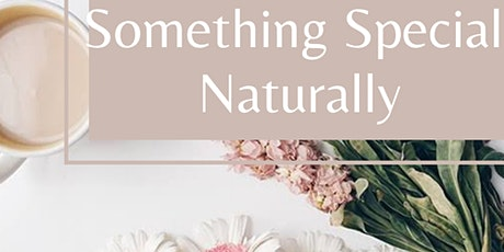 Something Special Naturally - morning session tickets