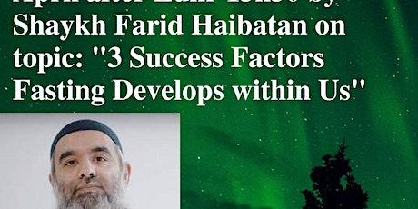 Tickets for Ramadan Talk by Sh Farid Haibatan on Sunday 18 April at 13h30 tickets
