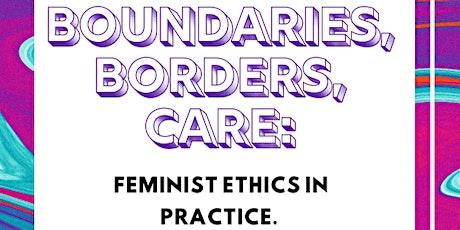 Boundaries, Borders, Care: Feminist Ethics in Practice tickets