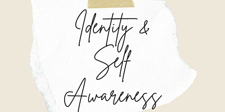 Identity & Self Awareness tickets