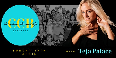 Conscious CommUNITY  Brisbane 36.0 with Teja Palace tickets