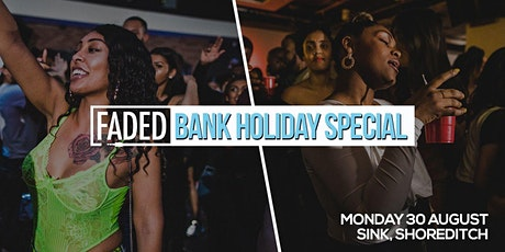 Faded Bank Holiday Special tickets