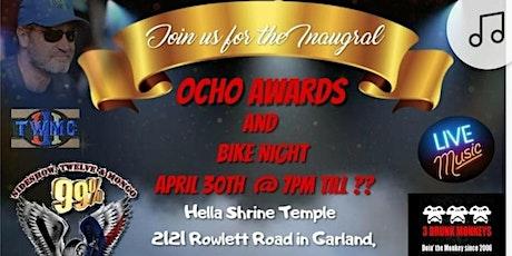 """""""OCHO"""" Awards and Bike Night tickets"""