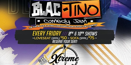 """BLAC-TINO COMEDY JAM  """" THE TOP BLACK & LATINO COMEDIANS IN THE USA"""" tickets"""