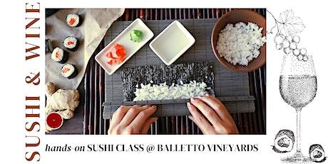 SUSHI CLASS & WINE @ Balletto Vineyards tickets