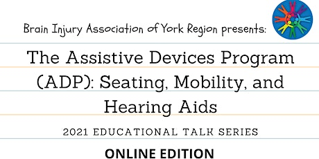 The Assistive Devices Program (ADP)  - 2021 BIAYR Educational Talk Series tickets