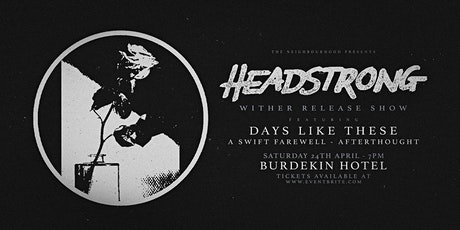 Headstrong 'Wither' Release Show tickets