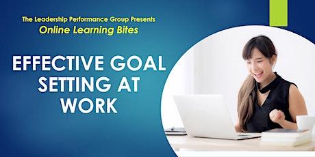Effective Goal Setting at Work (Online - Run 13) tickets