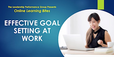 Effective Goal Setting at Work (Online - Run 1`3) tickets