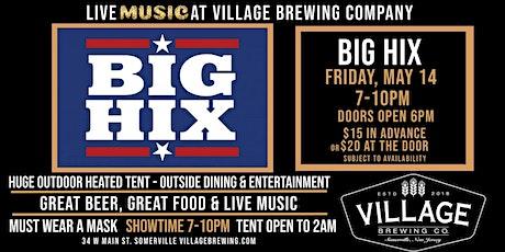BIG HIX @ Village Brewing Company tickets