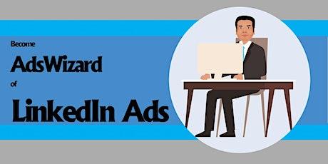Become AdsWizard of LinkedIn Ads tickets