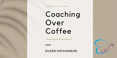 Explore Coaching with Eileen Hutchinson tickets