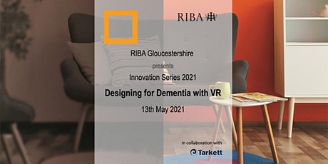 RIBA Gloucestershire Innovation Series - Designing for Dementia with VR tickets