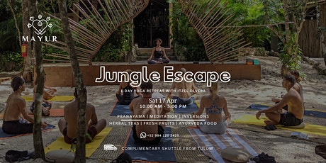 Jungle Escape - 1 Day Yoga Retreat with Itzel Olvera | Sat , Apr 17 tickets