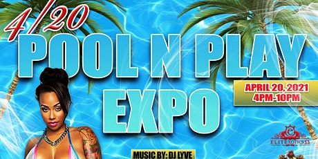 4/20 POOL PARTY EXPO tickets