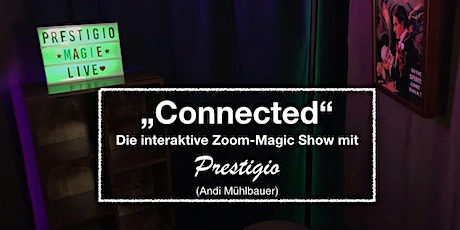 """Connected"" - Die interaktive Zoom-Magic-Show - online zaubern Zaubershow Tickets"