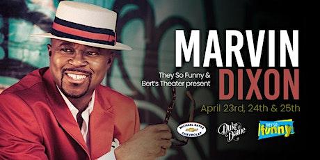 Marvin Dixon  | Saturday 9:30p tickets