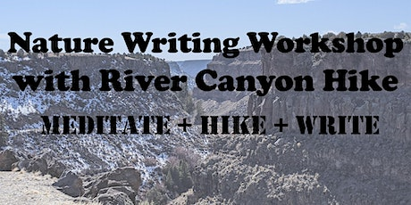 Nature Writing Workshop with River Canyon Hike tickets